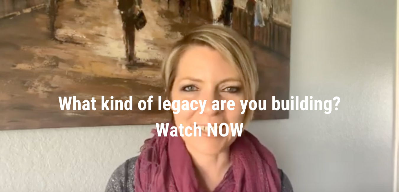 What kind of legacy are you building? Watch today's video!.png