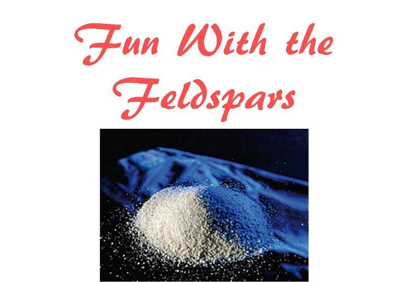 1 Fun With the Feldspars.jpg