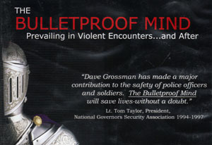 Colonel Grossman will give his well-known presentation   THE BULLETPROOF MIND