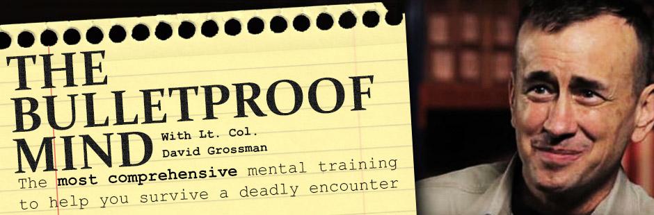 Lt. Col. Dave Grossman (ret.) will give his presentation The Bulletproof Mind.