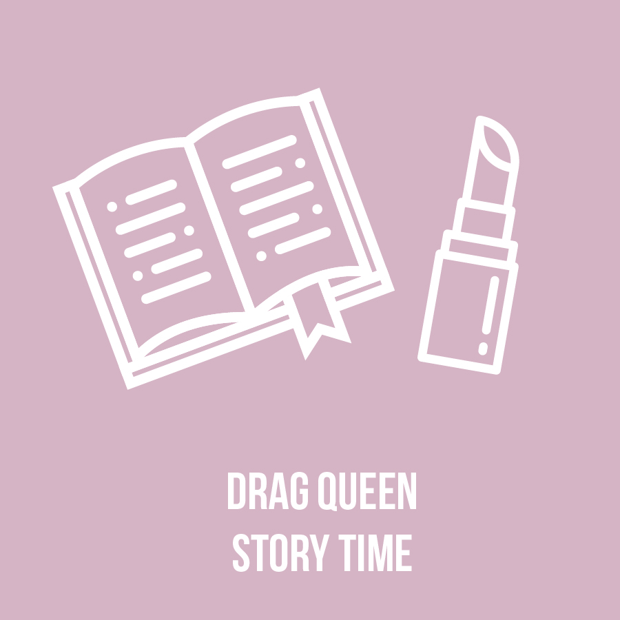 Drag Queen story time with Nico Lavendar and Nikki Nastasia. -