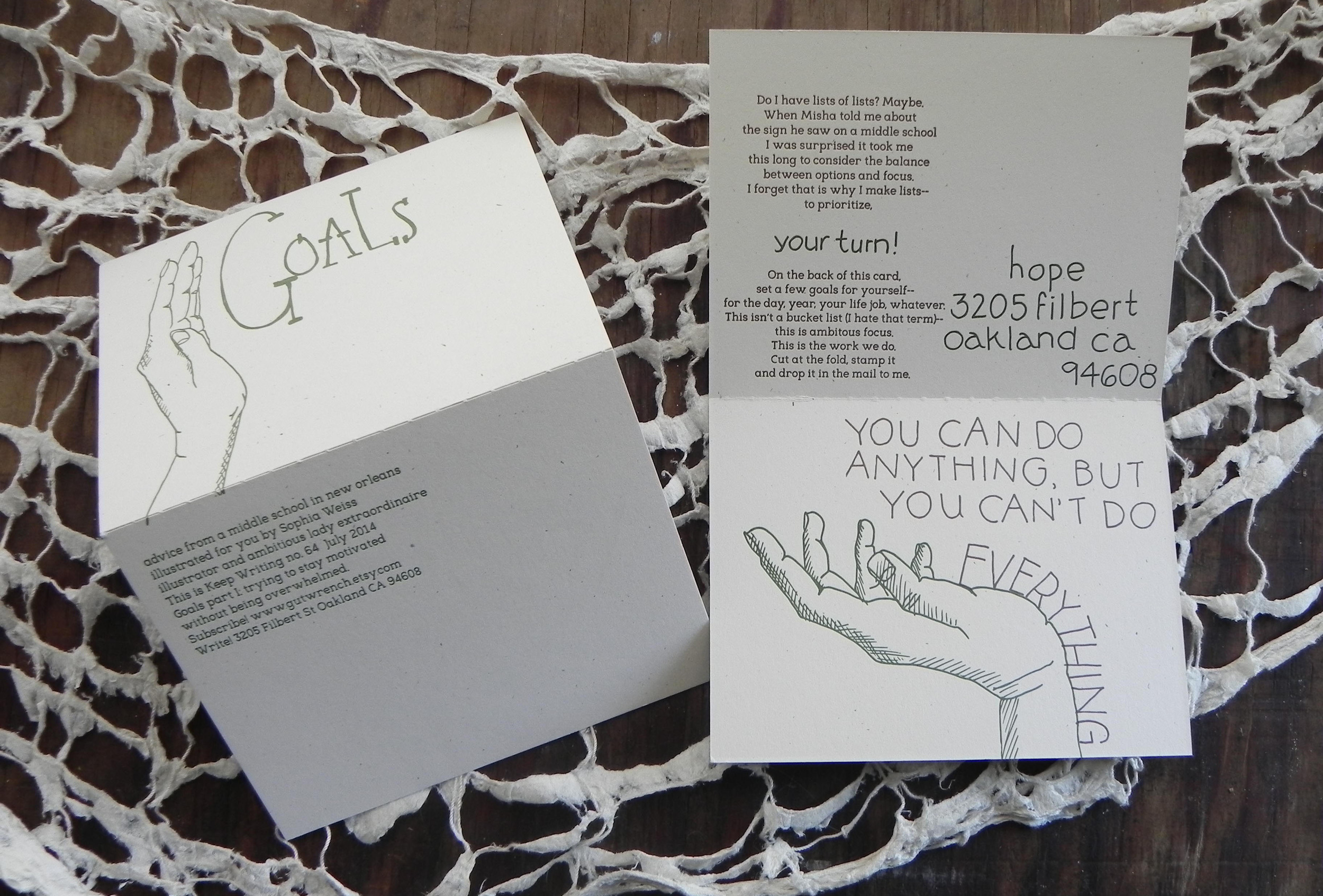 Keep Writing #64 July 2014 , Illustration by Sophie Weiss, letterpress printed on #140 Madero Beach paper from French. Text borrowed from a middle school pep talk. Retrun card asks you about goals you have for yourself.
