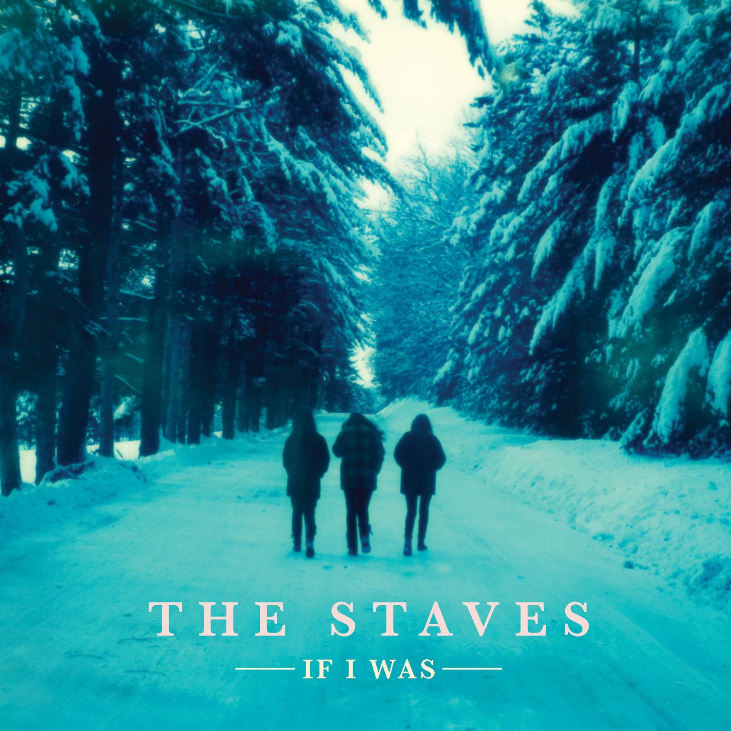 #10 - The Staves - If I Was
