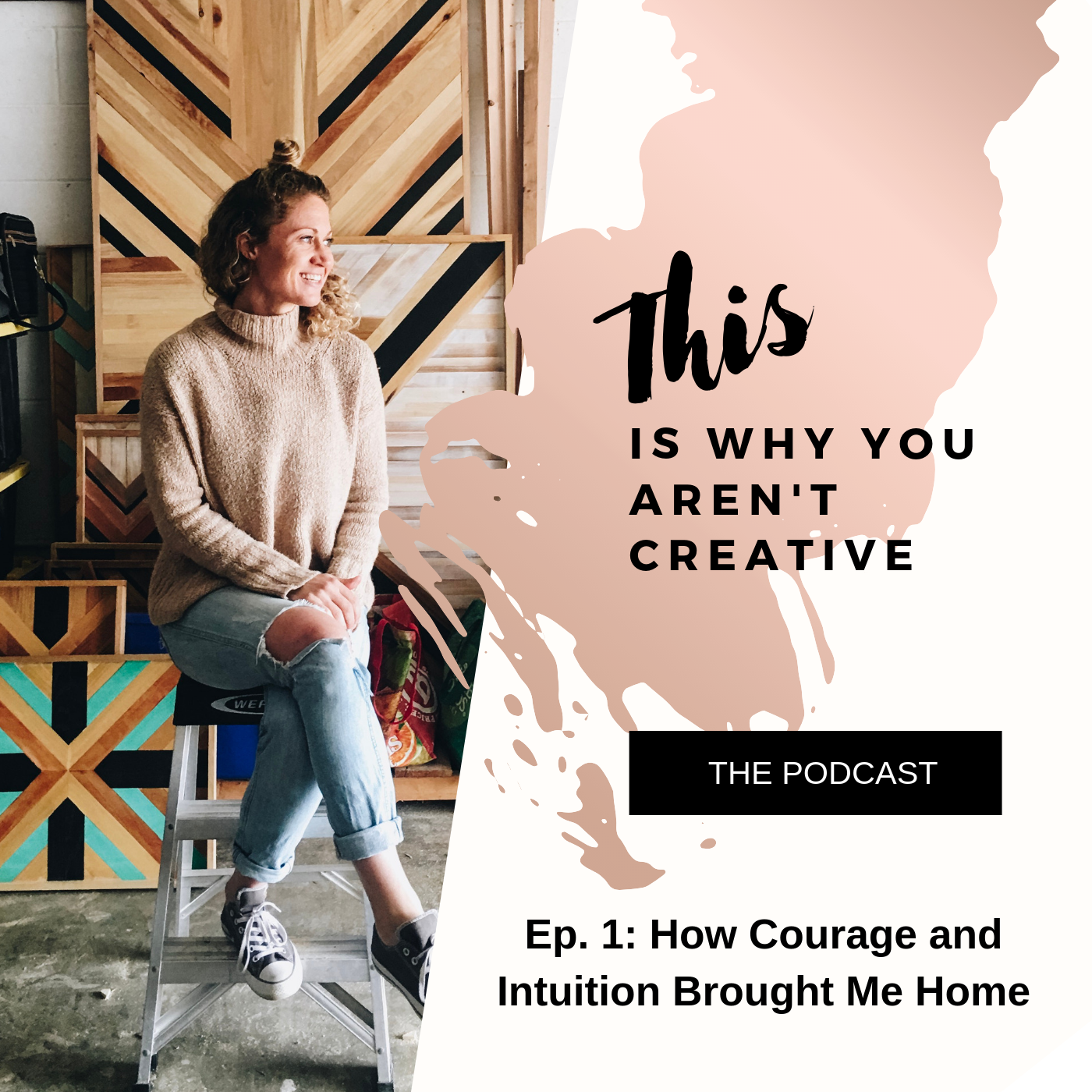 This-Is-Why-You-Arent-Creative-Ep-1-Courage-Intuition.png