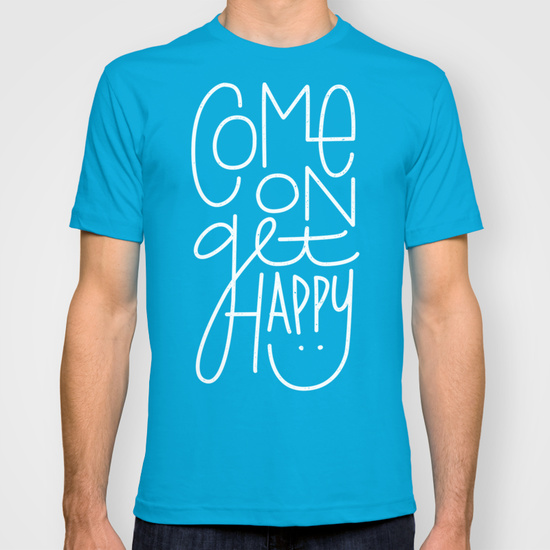 Come On Get Happy mens tee.jpg