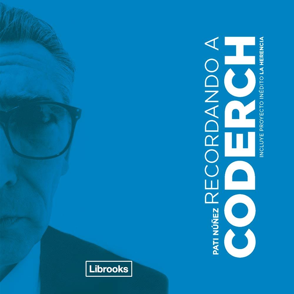 RECORDANDO A CODERCH |   publicación del libro y película, comisariado, planificación de evento y prensa