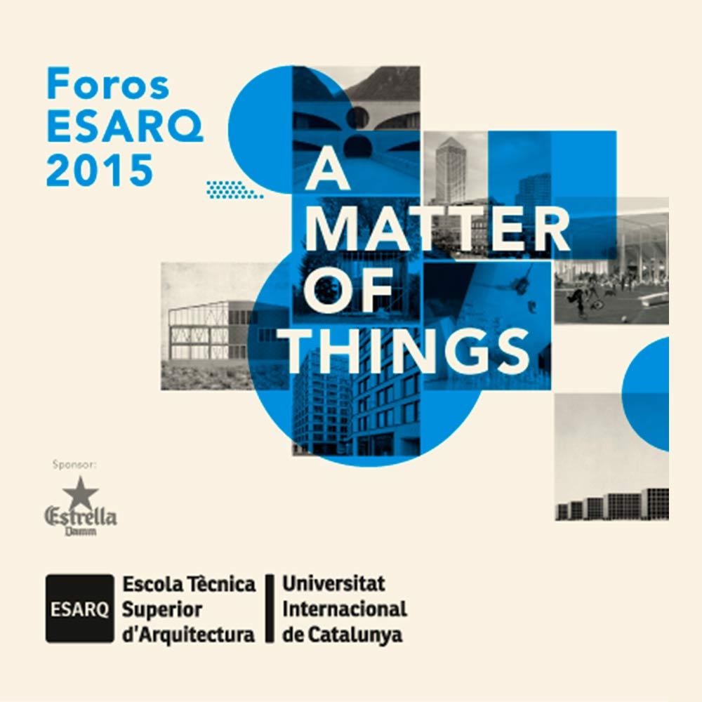 FOROS ESARQ 2015 - SCHOOL OF ARCHITECTURE DE LA UIC |   prensa
