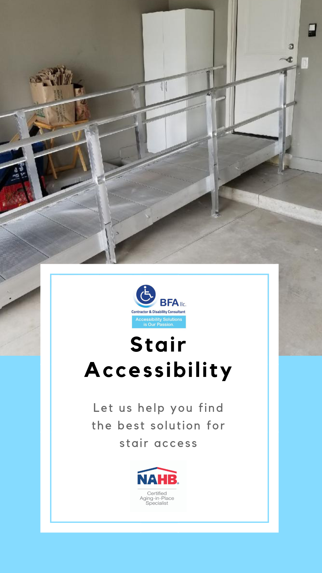#BFA,llc is a leader in ramp sales, give us a call and let us know how we can help you. We have many other alternative solutions for stair management which you can see on ADAforAll.com including stair lifts, vertical (1).png