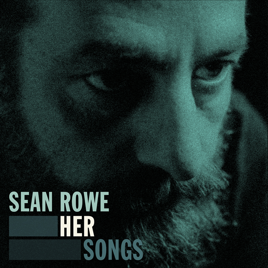 Sean Rowe - Her Songs EP