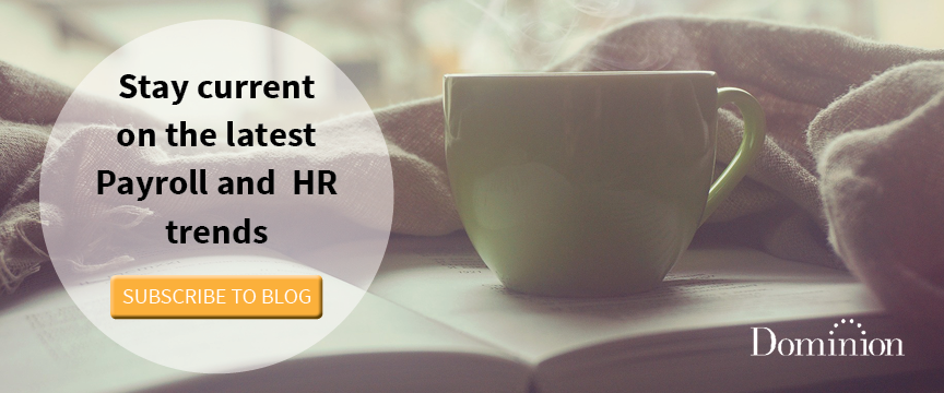 Subscribe to Dominion's Payroll and HR trends blog