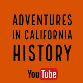Adventures in California History on YouTube - Click here.