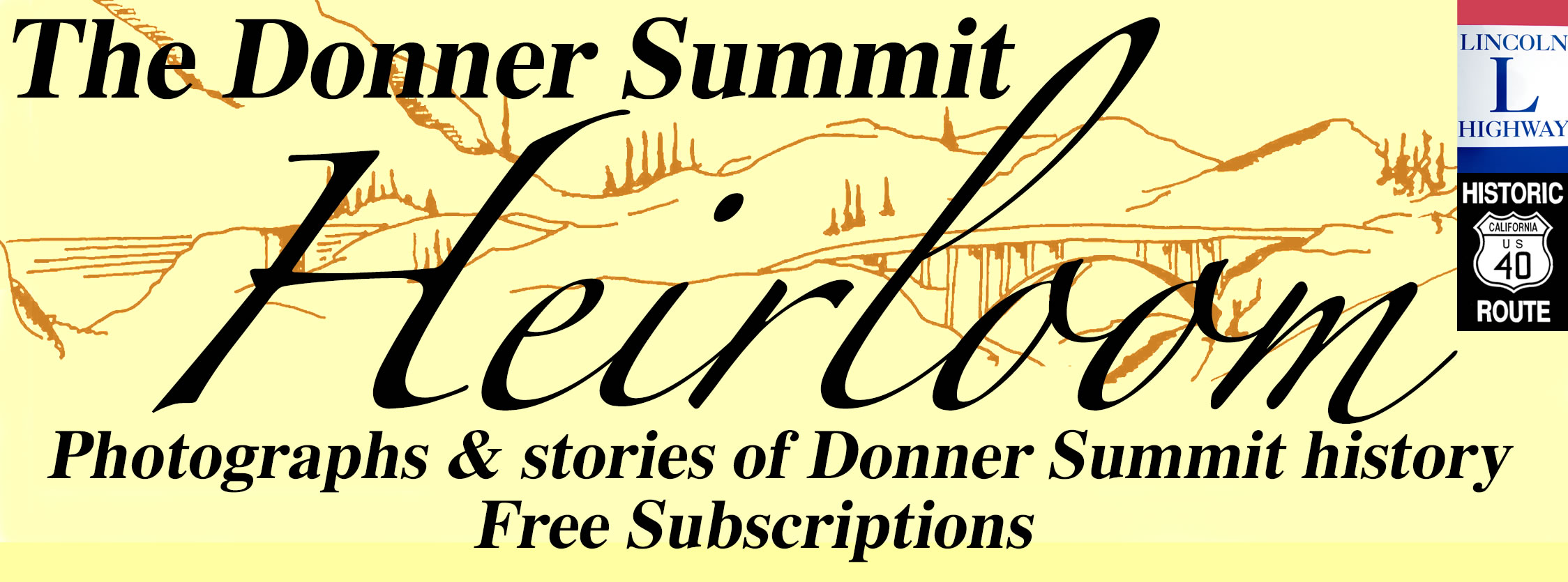 Donner Summit Historical Society - Norm Sayler's amazing newsletter and museum. Click here.