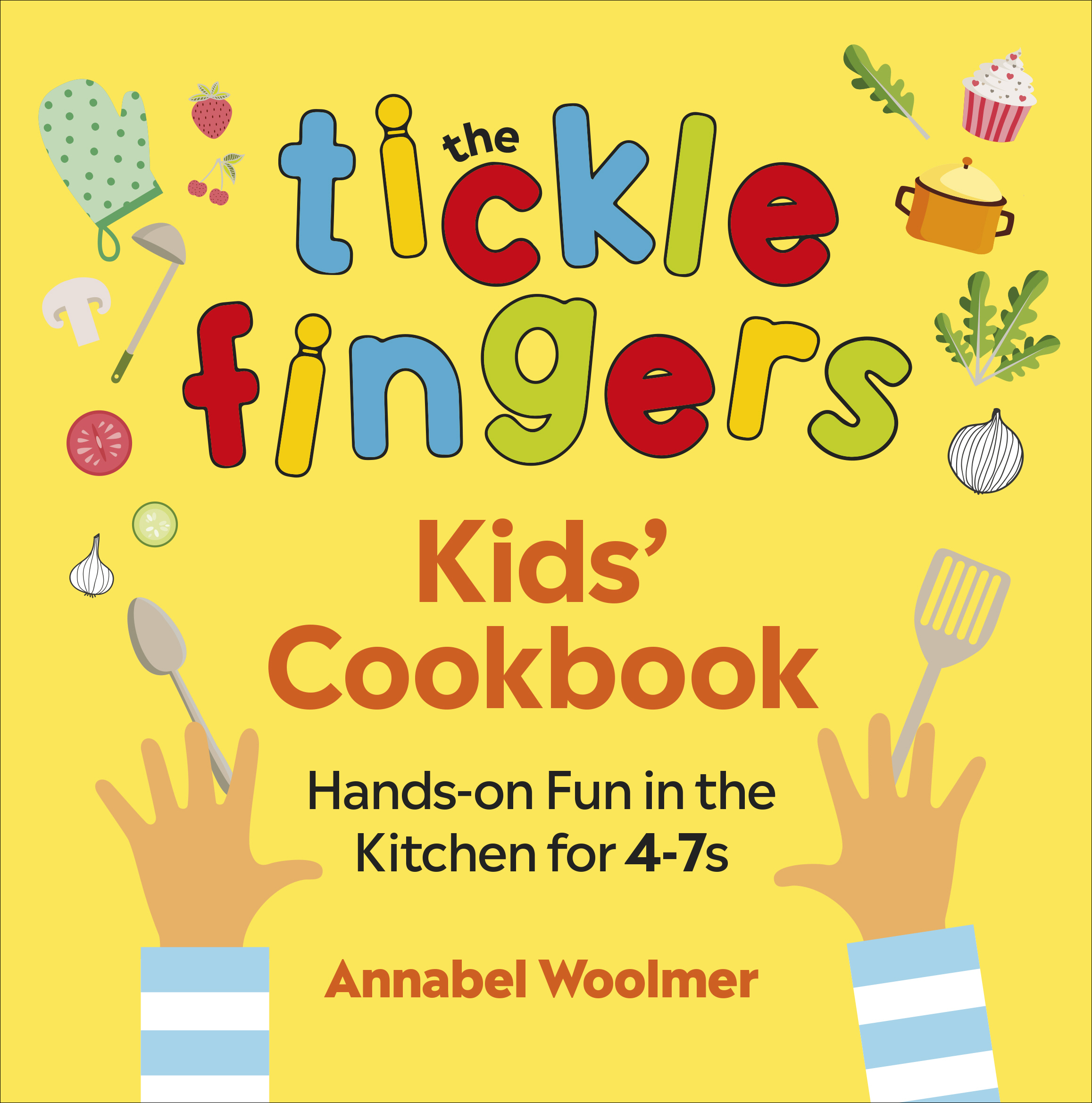 Tickle Fingers Kids Cookbook: hands-on fun in the kitchen for 4-7s