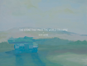 The-Stone-That-Made-The-World-Collapse-thumb-350-geir--satre.jpg