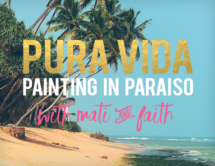 Pura Vida Costa Rica painting retreat with Faith Evans-Sills and Mati McDonough