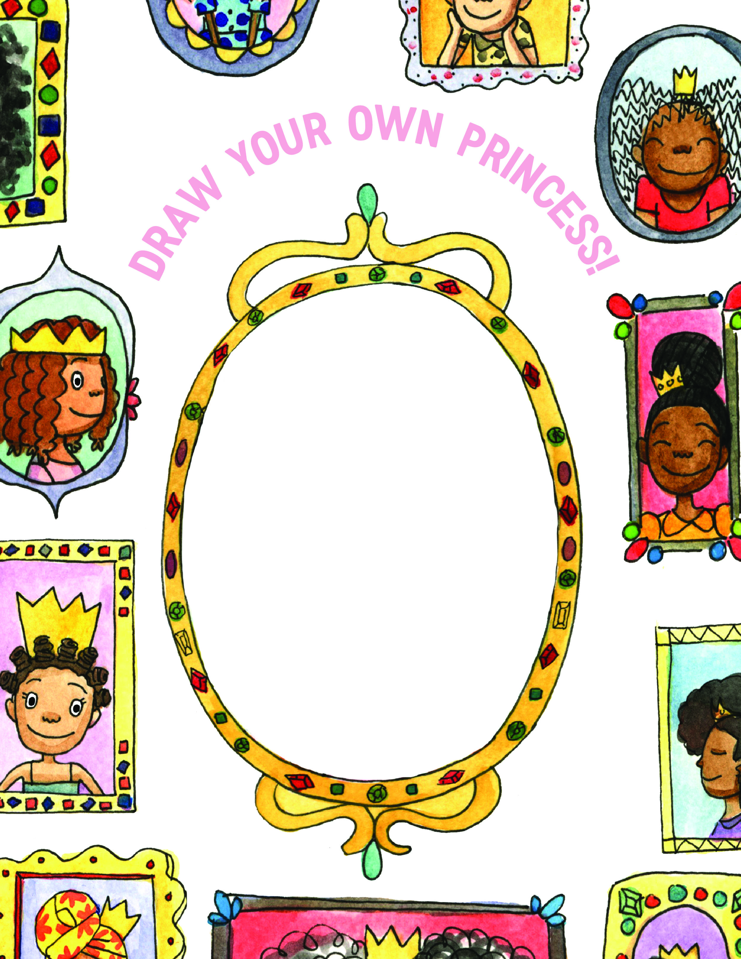 CREATE YOUR OWN PRINCESS! STRECH THOSE CREATIVE MUSCLES AND DRAW YOUR OWN PRINCESS!