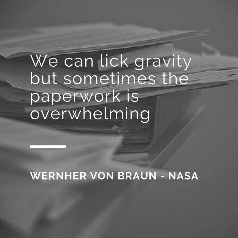 We can lick gravity but sometimes the paperwork is overwhelming