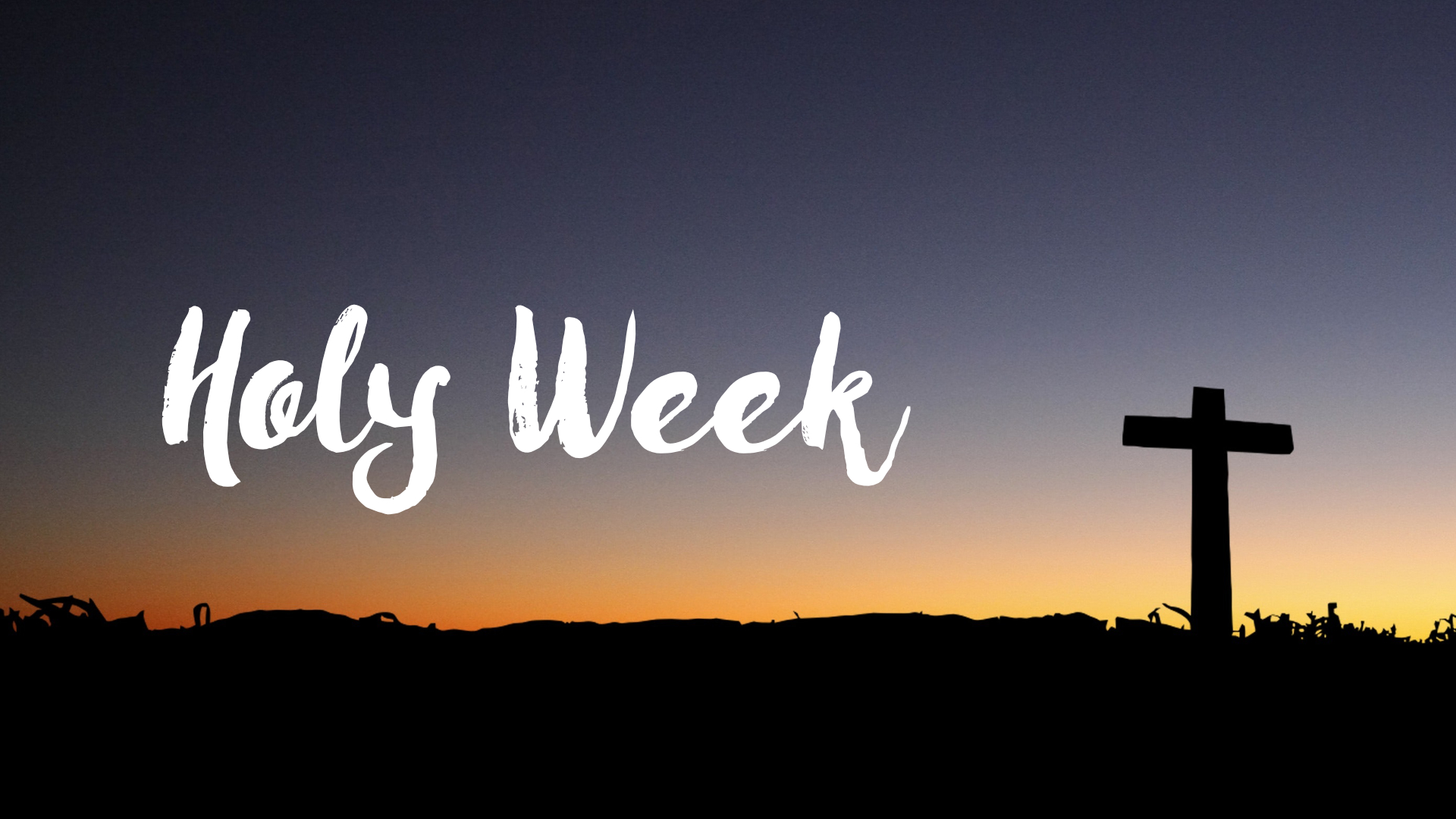 Holy Week 16-9.jpg