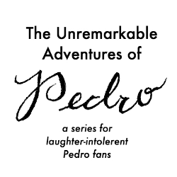 Love Pedro but don't want to laugh too hard? This series is for you!