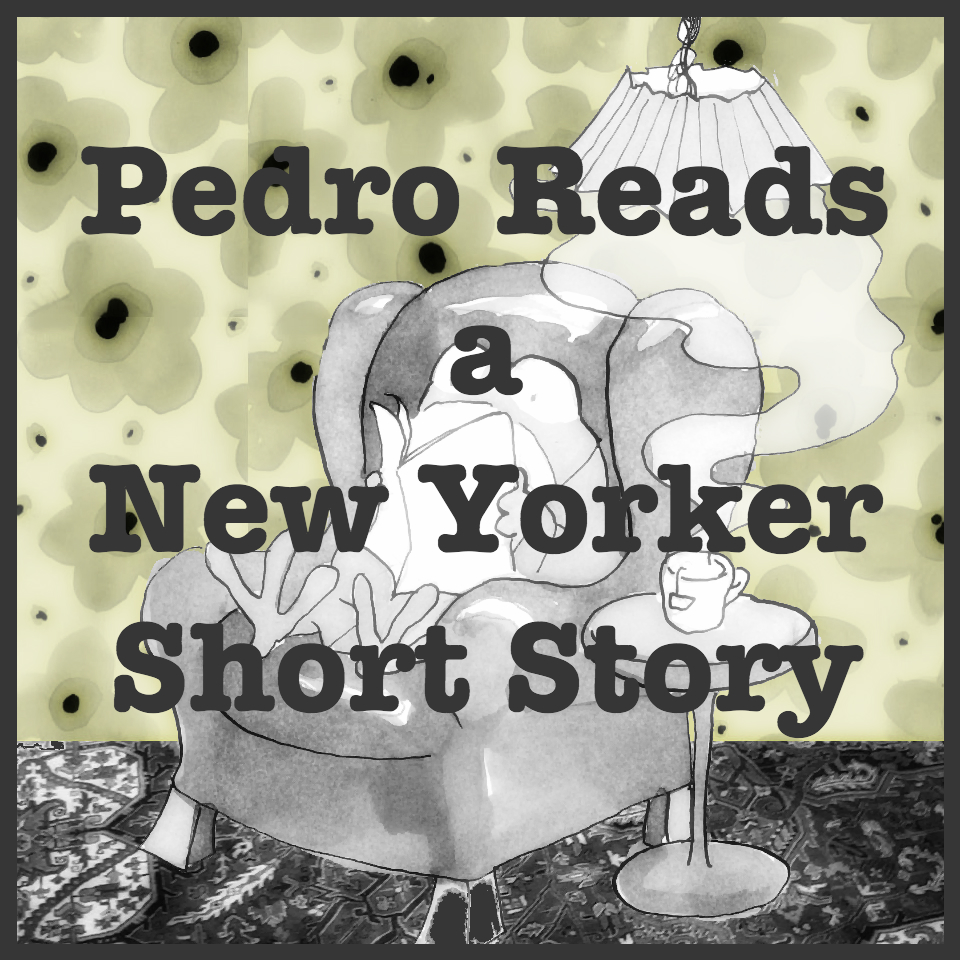 Pedro Reads a New Yorker Short Story.jpg
