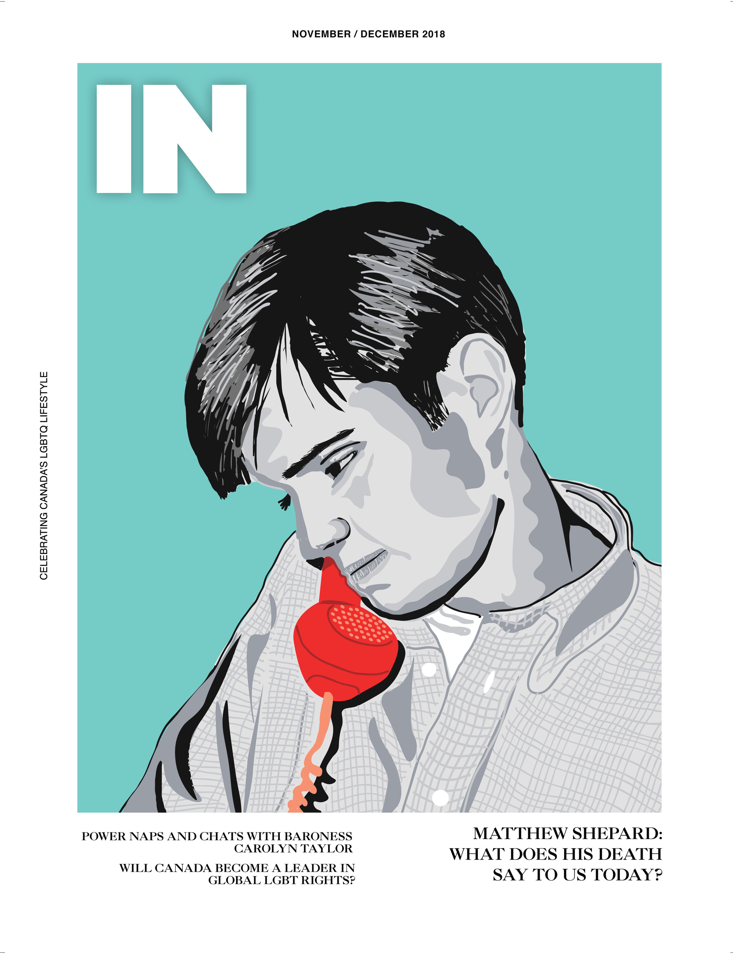 NOVEMBER 2018    I was contacted to design the cover treatment of Matthew Shepard for IN Magazines November 2018 issue.  You can see more info here:  http://inmagazine.ca/issue-archive s