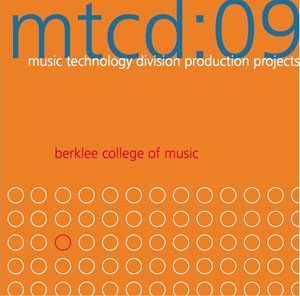 mtcd:09 (2009) by Music Technology Division, Berklee College of Music