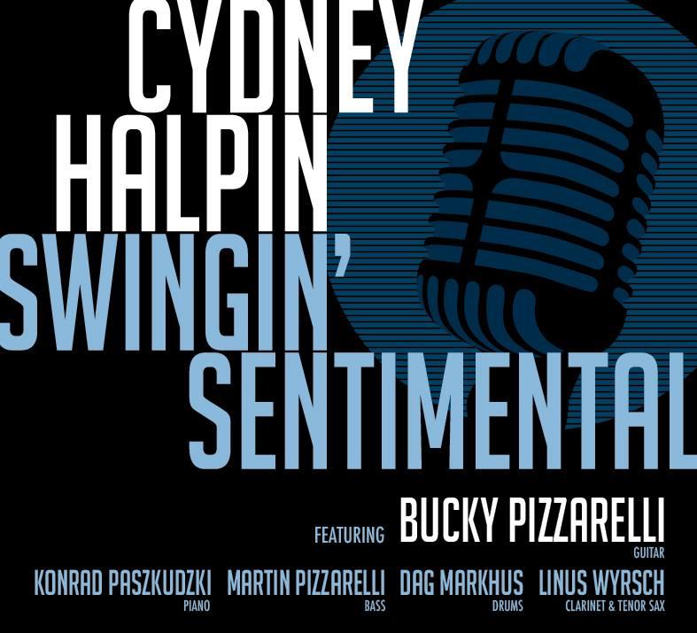 Swingin' Sentimental (2017) by Cydney Halpin (featuring Bucky Pizzarelli)