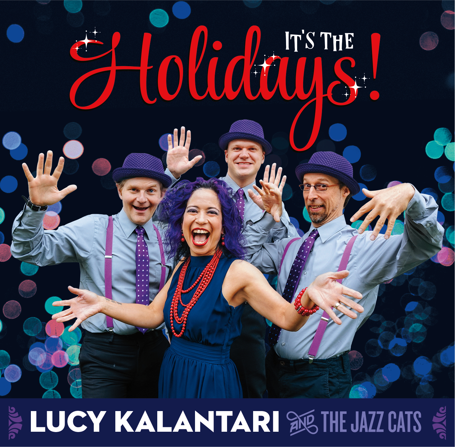 It's The Holidays! (2017) by Lucy Kalantari and The Jazz Cats