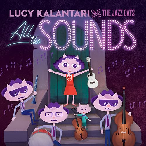 All the Sounds (2018) by Lucy Kalantari and The Jazz Cats  61st GRAMMY Award Winner 2019, Best Children's Album