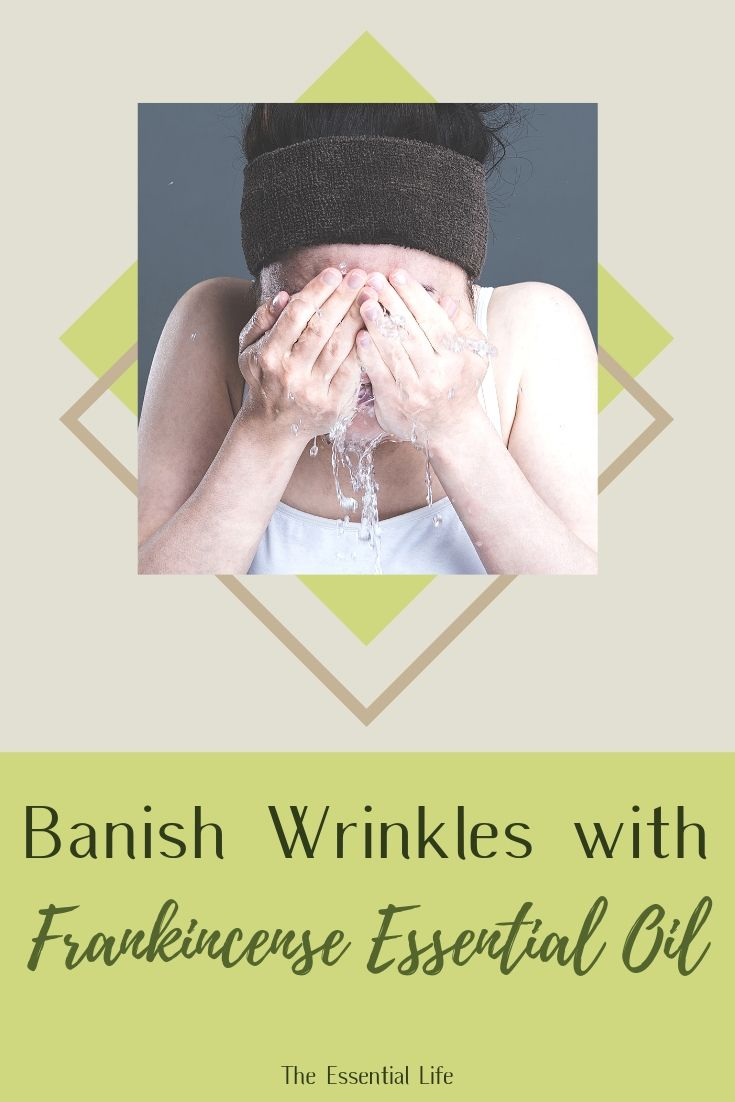 Banish Wrinkles with Frankincense Essential Oil_ The Essential Life.jpg