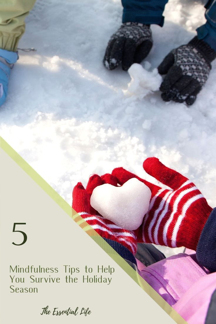 5 Mindfulness Tips to Help you Survive the Holiday Season_The Essential Life.jpg