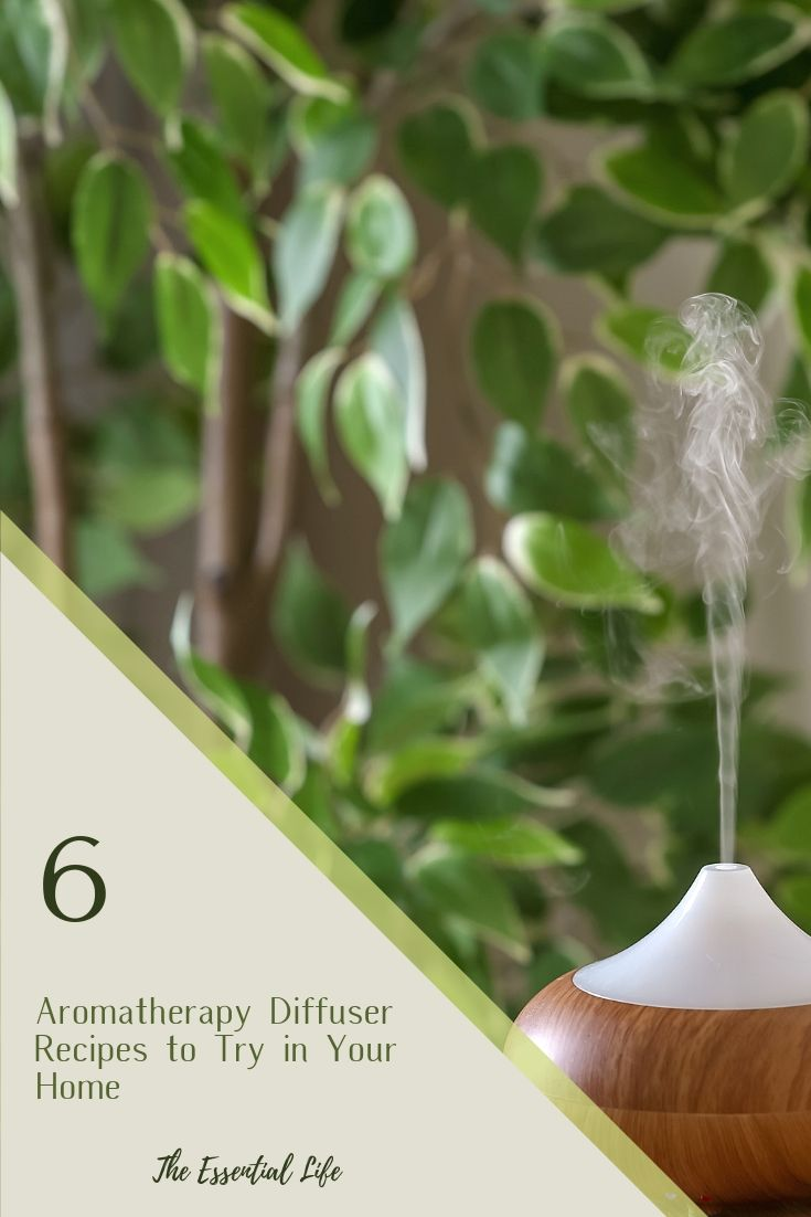 6 Aromatherapy Diffuser Recipes to Try in Your Home_ The Essential Life.jpg