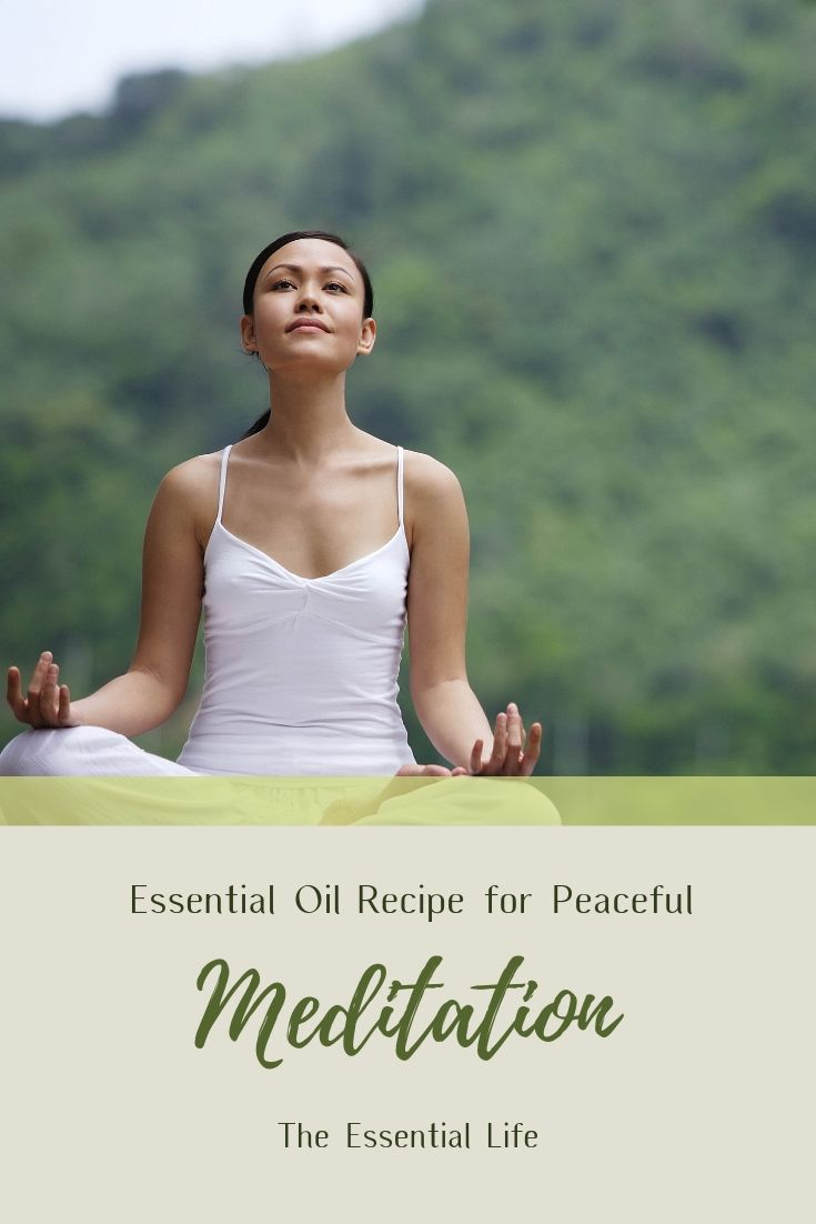 Essential Oil Recipe for Peaceful Meditation_  The Essential Life.jpg