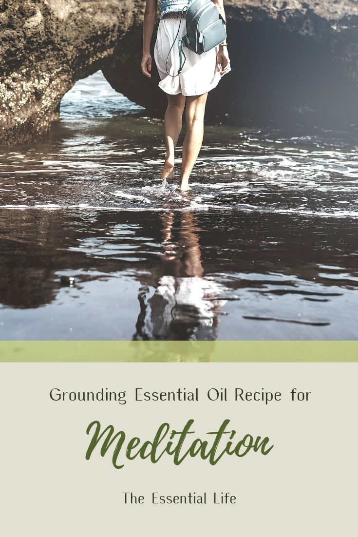 Grounding Essential Oil recipe for Meditation_  The Essential Life.jpg