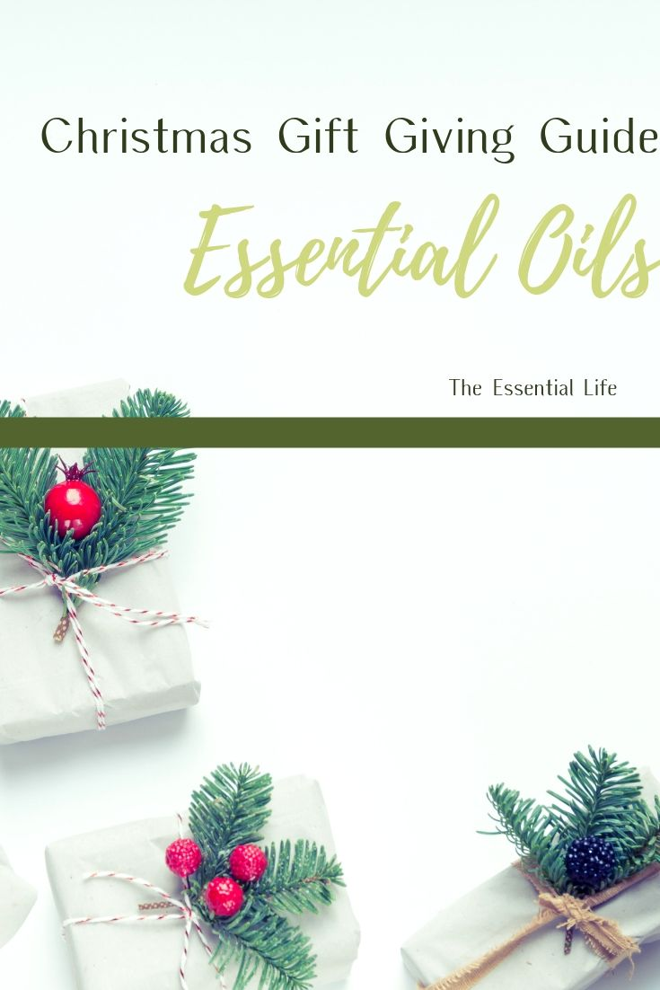 Essential Oil Christmas Gift Giving Guide_ The Essential Life.jpg
