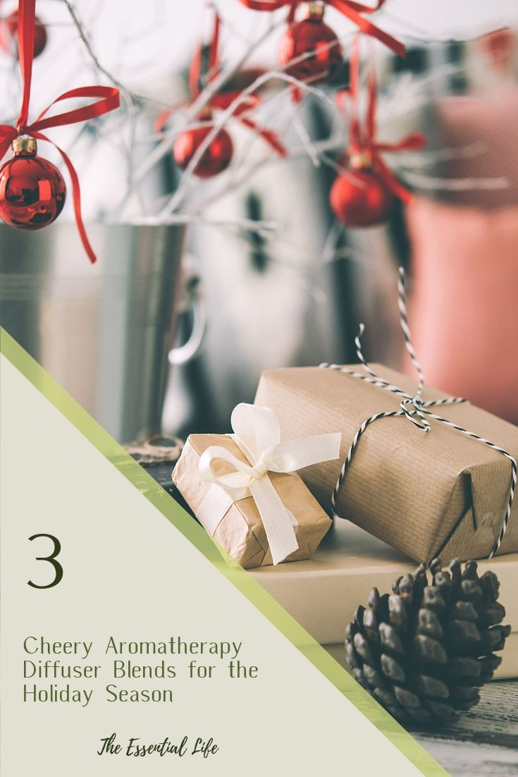 3 Cheery Aromatherapy Diffuser Blends for the Holiday Season_ The Essential Life.jpg