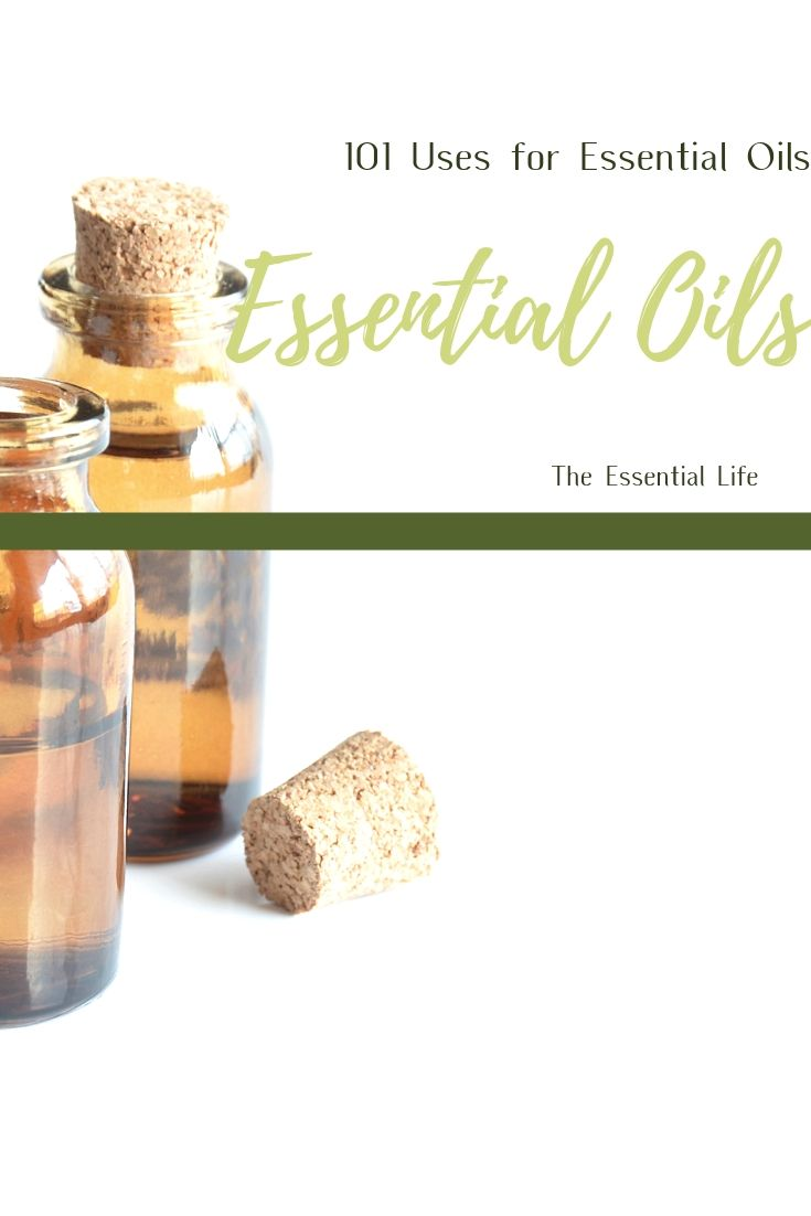 101 Uses for Essential Oils_ The Essential Life.jpg