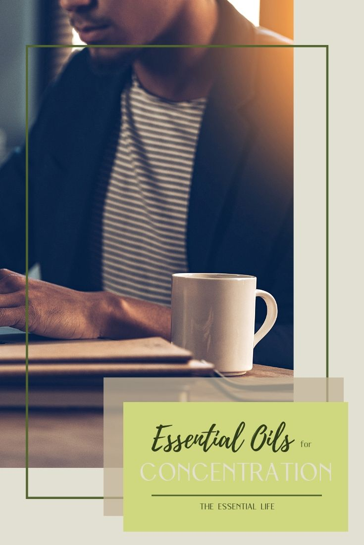 Essential Oils for Concentration_ The Essential Life.jpg