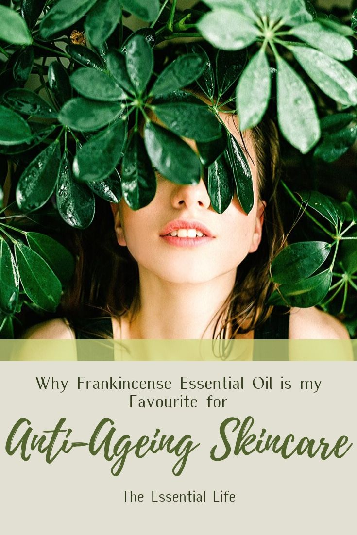 Why Frankincense Essential Oil is my Favourite for Anti-Ageing Skincare_ The Essential Life.jpg