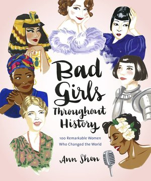 Feminist Books - Bad Girls Throughout History by Ann Shen