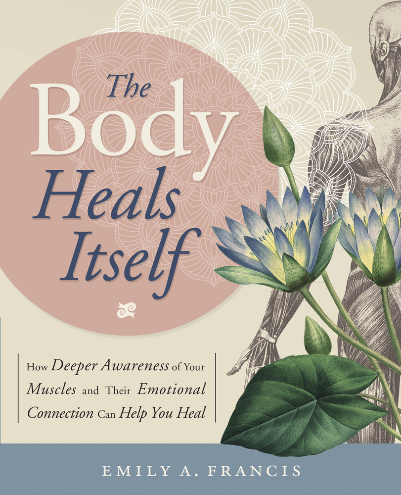 Best Books For Healthy Motherhood - The Body Heals Itself by Emily A. Francis
