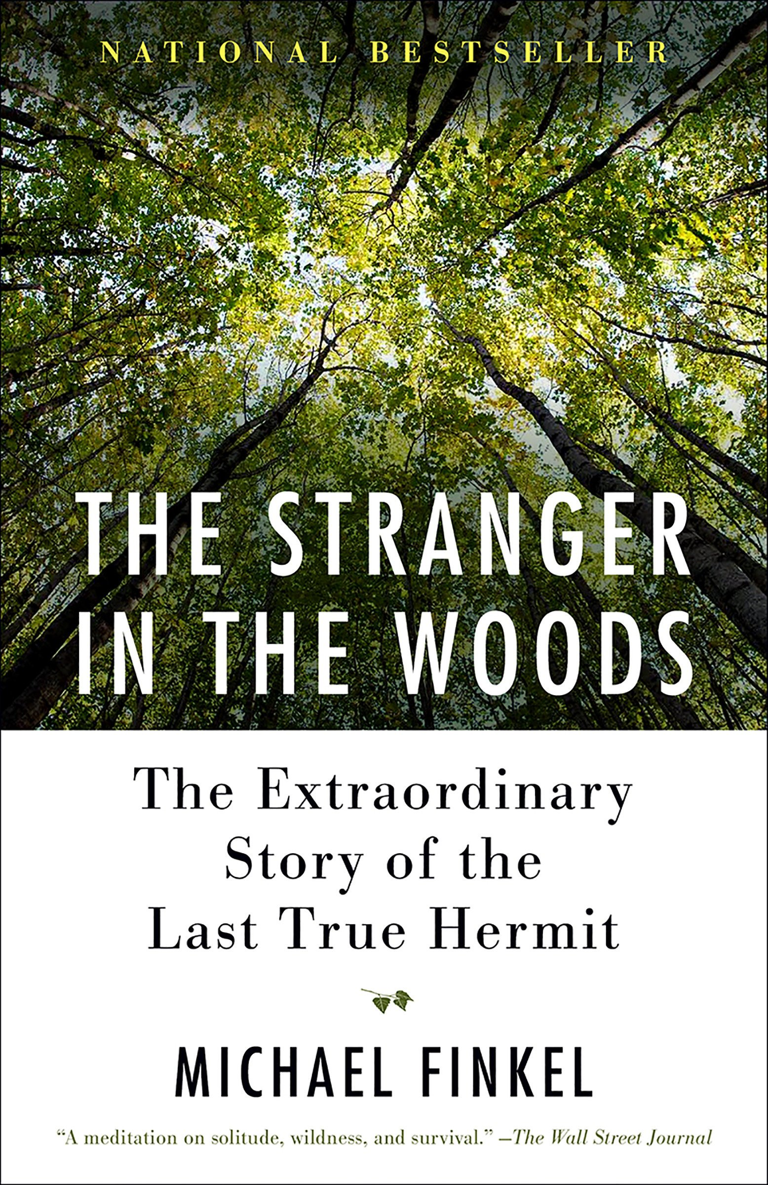 Inspiring Memoirs & Biographies - The Stranger in the Woods by Michael Finkel