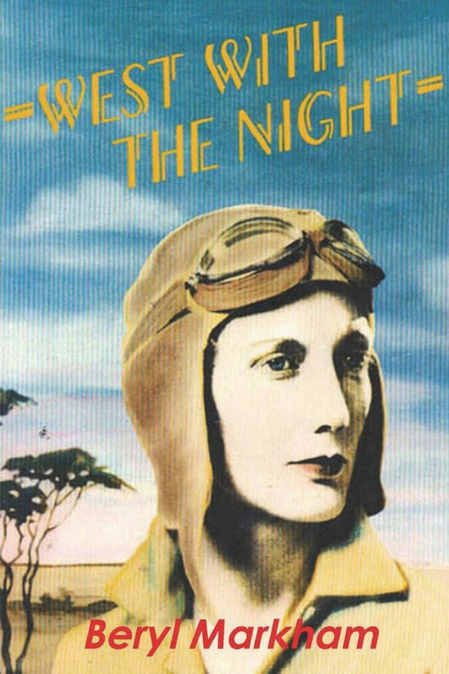 Inspiring Memoirs - West With The Night by Beryl Markham