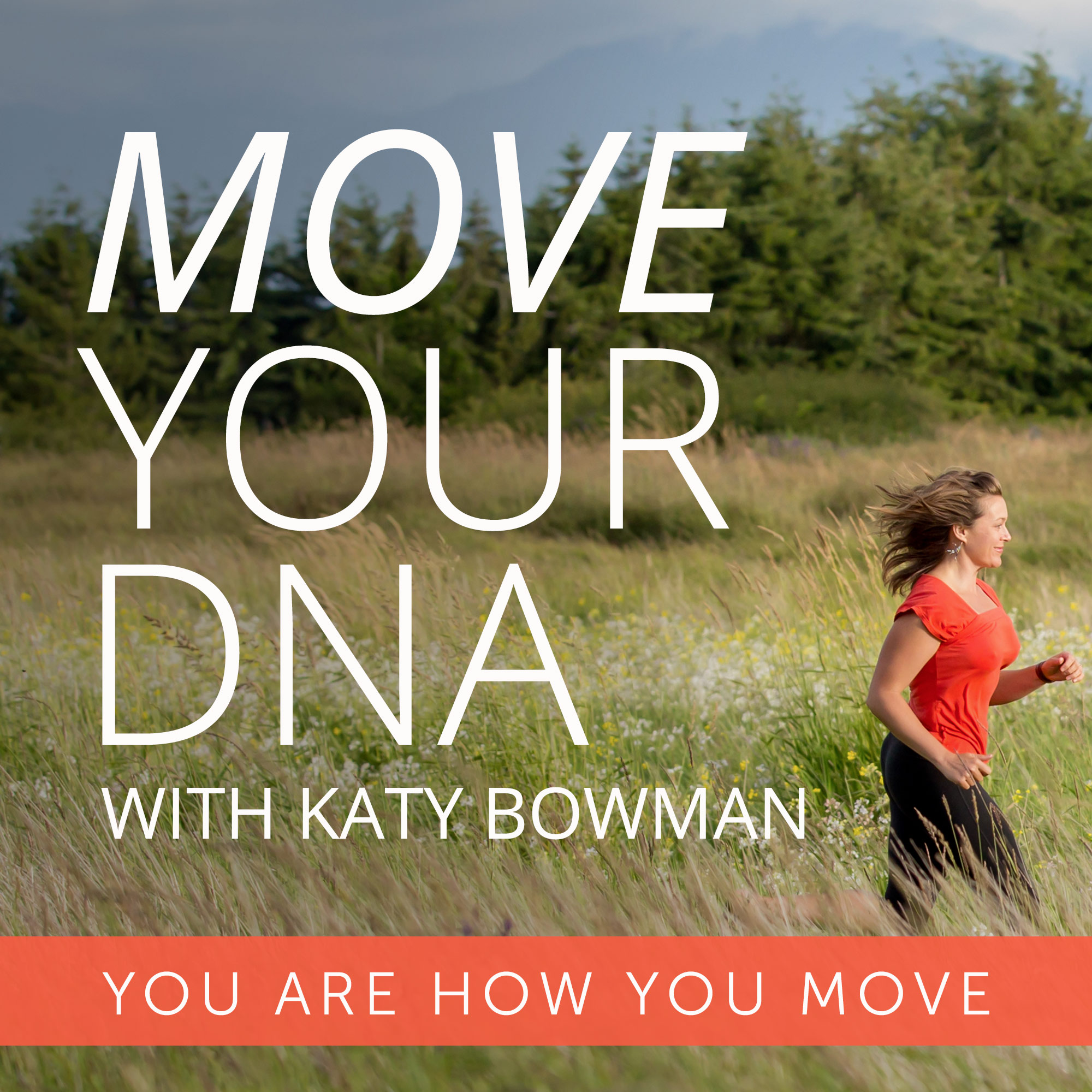 Health Podcasts For Women - Move Your DNA With Katy Bowman