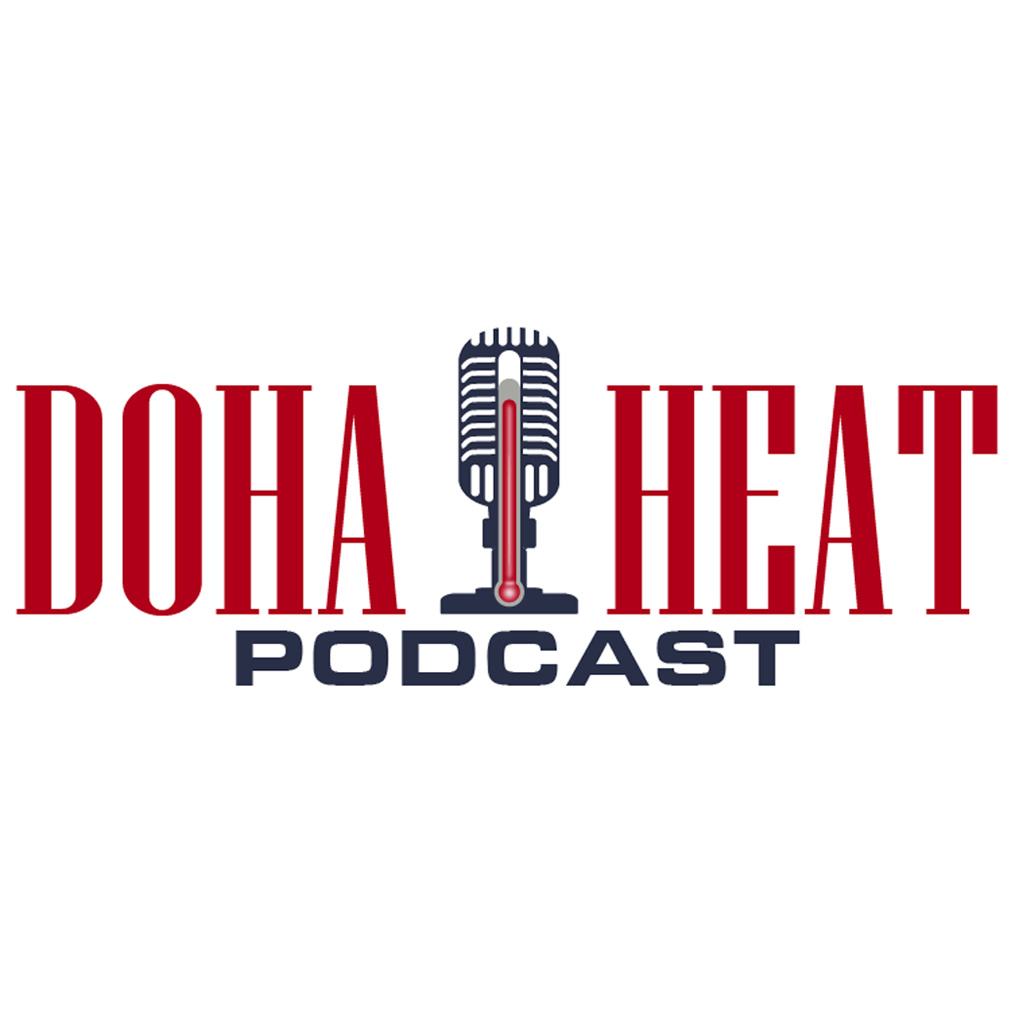 Podcasts That Broaden Our Worldview - The Doha Heat Podcast