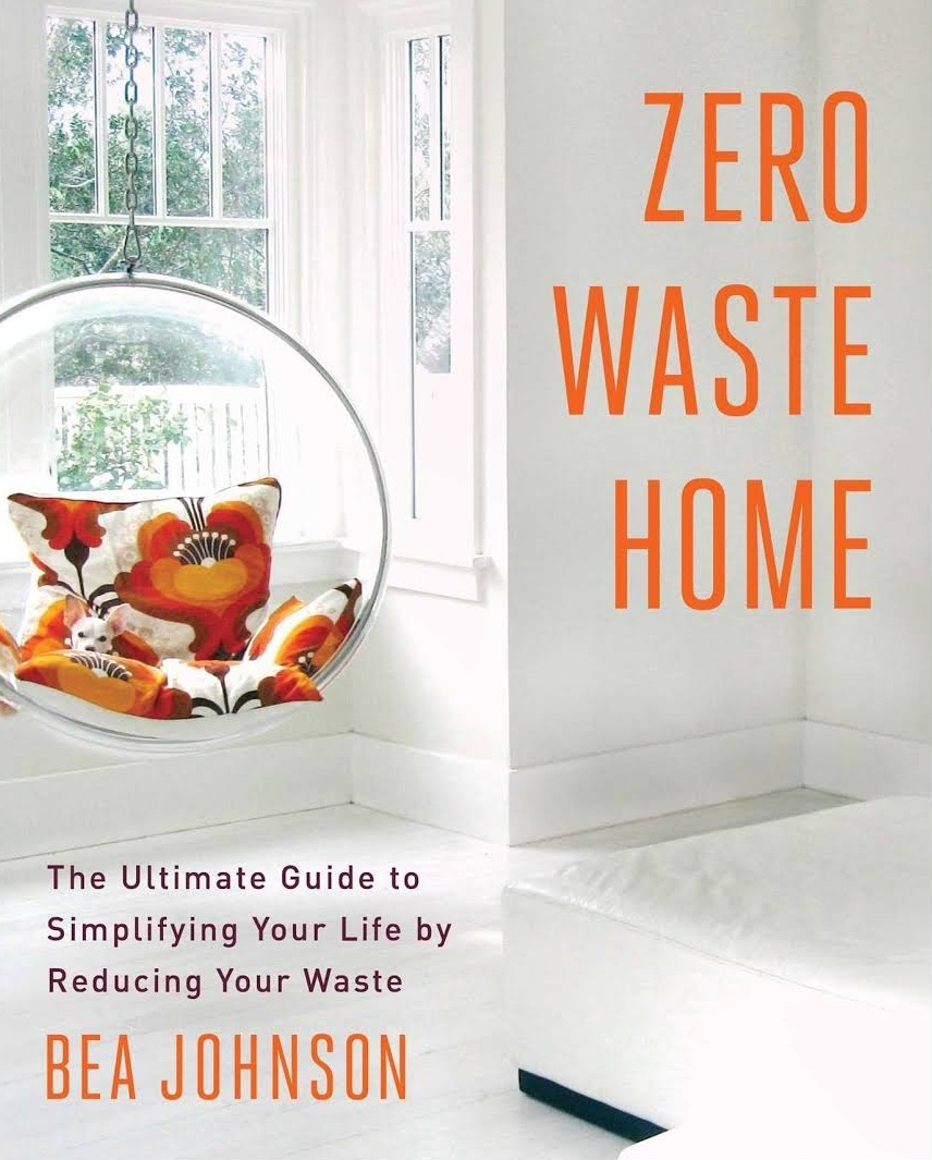 Books On Sustainable Living - Zero Waste Home by Bea Johnson