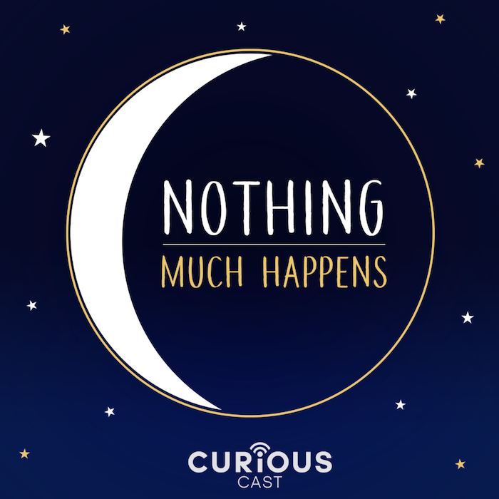 Podcasts For Sleep - Nothing Much Happens