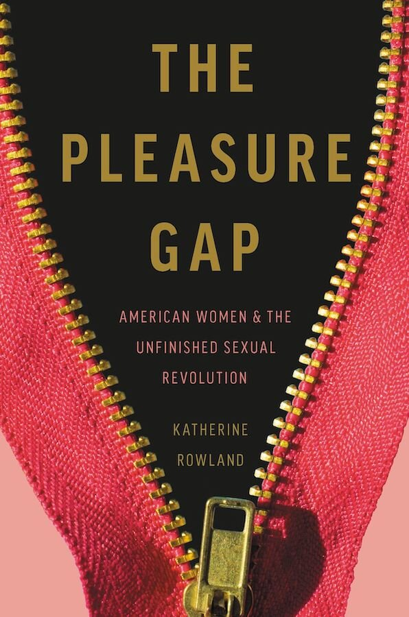 The-Pleasure-Gap-Katherine-Rowland