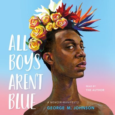 All-boys-arent-blue-best-audiobooks-2020