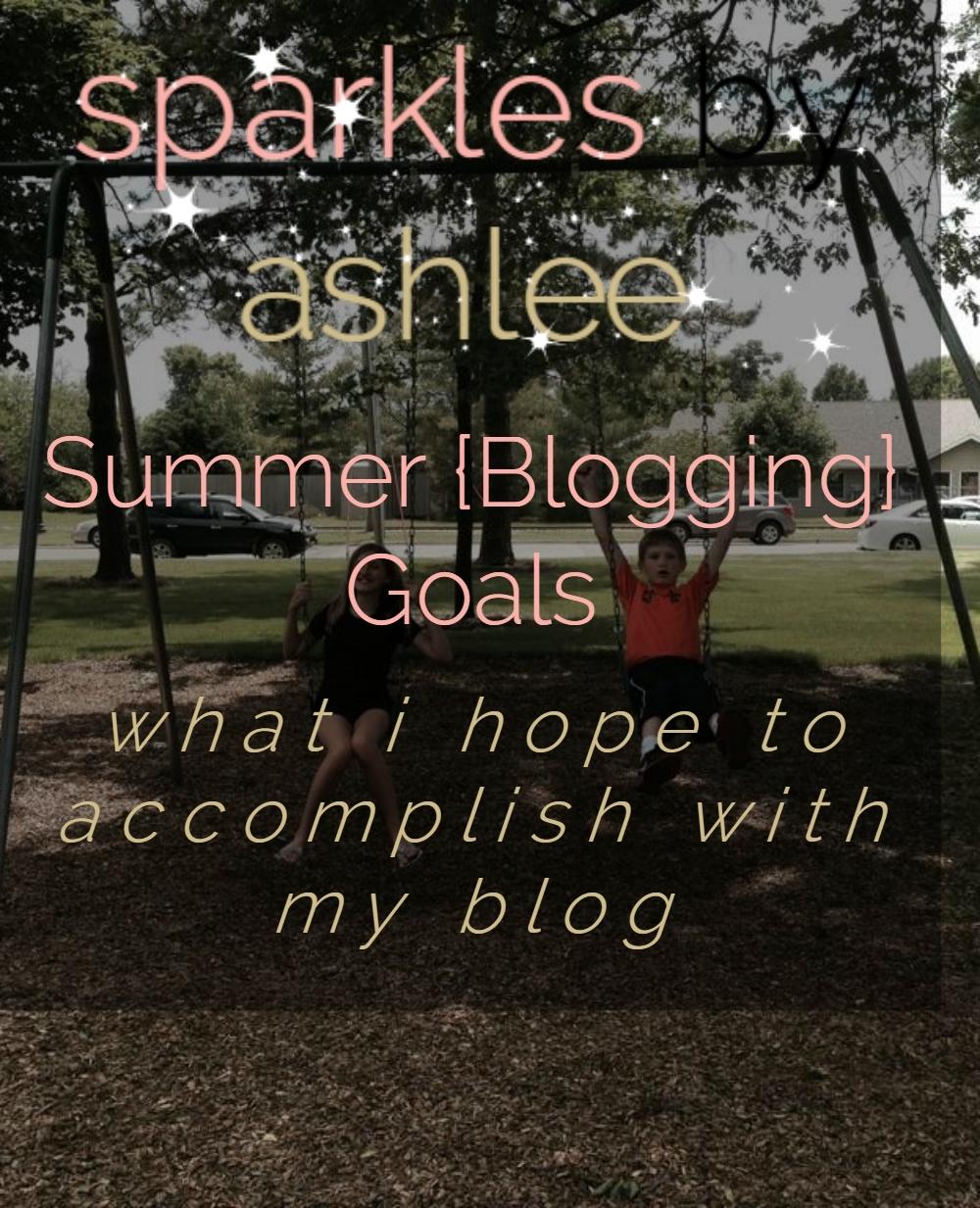 Summer-Blogging-Goals-Sparkles-by-Ashlee.jpg
